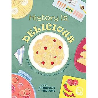 Honest History: History is Delicious