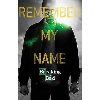 Breaking Bad - Remember My Name Poster Poster Print