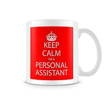 Keep Calm I'm A Personal Assistant Printed Mug