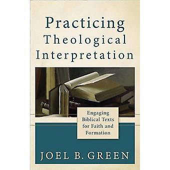 Pratiquer l'interprétation théologique - engageant les textes bibliques pour Fa
