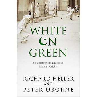 White on Green - A Portrait of Pakistan Cricket by Richard Heller - Pe