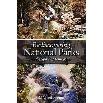Rediscovering National Parks in the Spirit of John Muir by Michael Fr