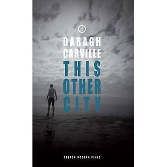 Dieser andere Stadt von Daragh Carville - 9781849430494 Buch