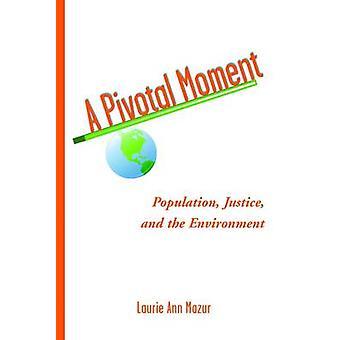 Ein entscheidender Moment - Bevölkerung - Justiz- und die Umwelt von Lauri