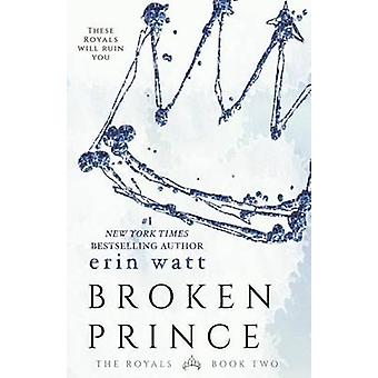 Broken Prince by Erin Watt - 9781682305034 Book