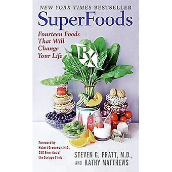 Superfoods RX: Quattordici alimenti che cambieranno la tua vita