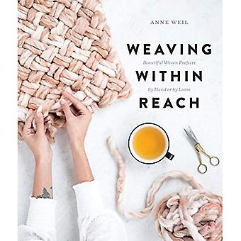 Weaving Within Reach: Beautiful First Projects with and without a Loom