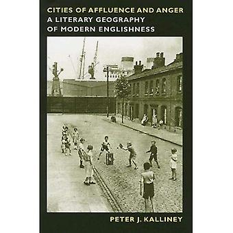 Cities of Affluence and Anger: A Literary Geography of Modern Englishness