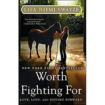 Worth Fighting for: Love, Loss, and Moving Forward