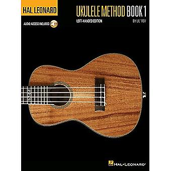 Hal Leonard Ukulele Method: Book 1 Left-Handed Edition (Left Handed Method)