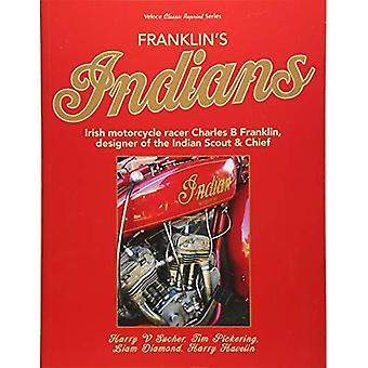 Franklins Indianen: Iers motorcoureur Charles B Franklin, ontwerper van de Indian Chief