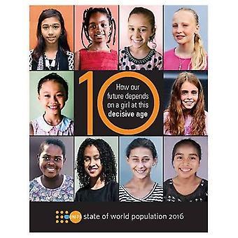 État de la Population mondiale 2016: comment notre avenir repose sur une fille à cet âge décisif
