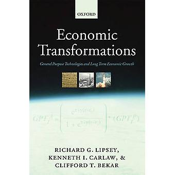 Economic Transformations General Purpose Technologies and LongTerm Economic Growth by Lipsey & Richard G.
