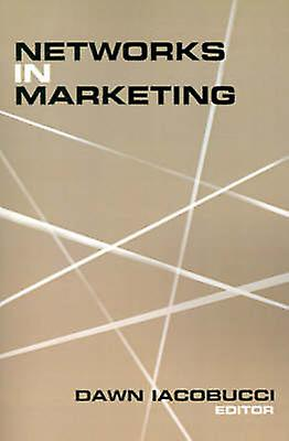 Networks in Marketing by Iacobucci & Dawn