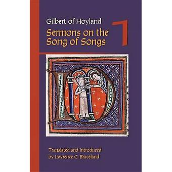 Gilbert of Hoyland Sermons on the Song of Songs Volume 1 by Braceland & Lawrence C.