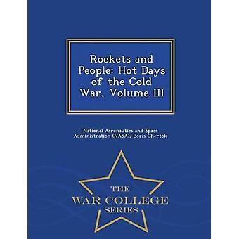 Raketen und Menschen heißen Tage des Kalten Krieges Volume III War College-Serie von National Aeronautics and Space Administr