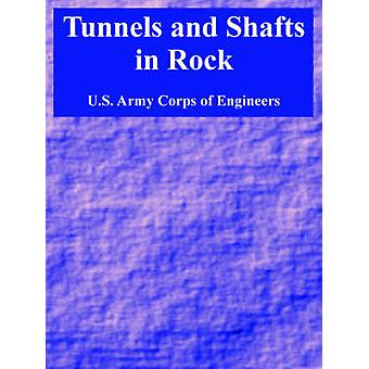 Tunnels and Shafts in Rock by U.S. Army Corps of Engineers