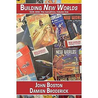 Bouwen van nieuwe werelden 19461959 de Carnell tijdperk Volume One door Boston & John