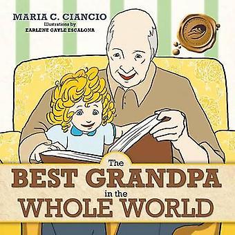 El mejor abuelo en todo el mundo por Ciancio y Maria C.