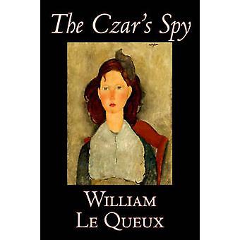 Tsarer spion av William Le Queux Fiction litterära spionage actionäventyr av Le Queux & William