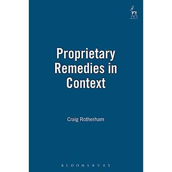 Proprietary Remedies in Context by Rotherham & Craig
