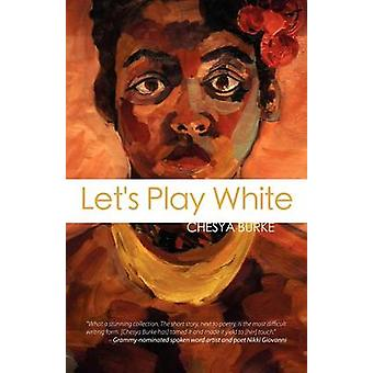 Lets Play White by Burke & Chesya