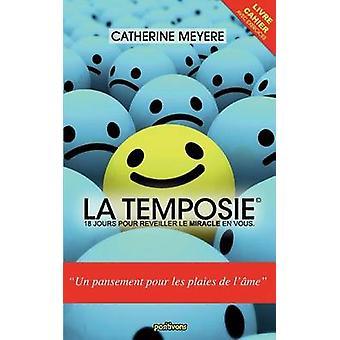 LA TEMPOSIE18 jours pour rveiller le miracle en vous by Meyere & Catherine