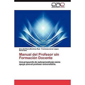 Manuale del Profesor peccato Formacion Docente di Mart Nez Ruiz & Nina Del Roc