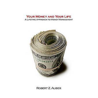 Dina pengar och ditt liv - En livstidsmetod för pengahantering av
