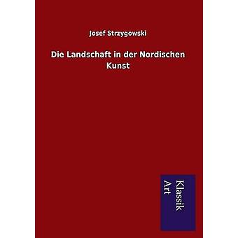 Die Landschaft i an der Nordischen Kunst af Strzygowski & Josef