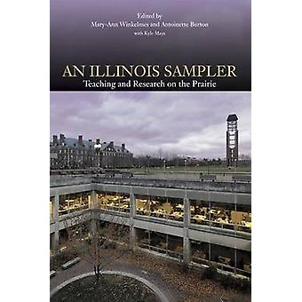 An Illinois Sampler - Teaching and Research on the Prairie by Mary-Ann