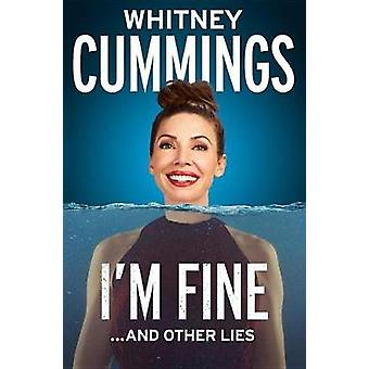 I'm Fine... And Other Lies by Whitney Cummings - 9780735212602 Book