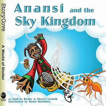 Anansi and the Sky Kingdom by Baird Hoffmire - Bobby Norfolk - Sherry