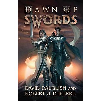 Dawn of Swords by David Dalglish - Robert J. Duperre - 9781477809792