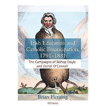 Irish Education and Catholic Emancipation - 1791-1831 - The Campaigns