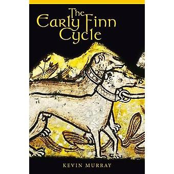 The Early Finn Cycle by Kevin Murray - 9781846826306 Book