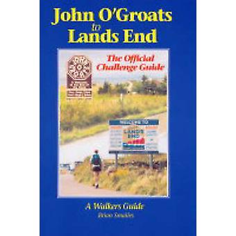 John O' Groats to Lands End - The Official Challenge Guide (2nd Revise