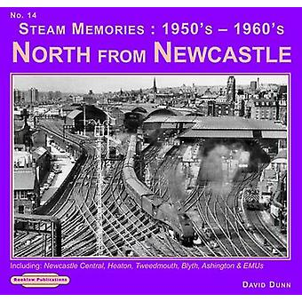 Steam Memories 1950's-1960's North from Newcastle - Including Newcastl