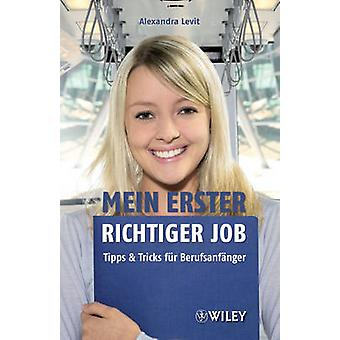 Mein Erster Richtiger Job - Tipps und Tricks fur Berufsanfanger by Ale