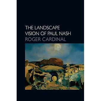 The Landscape Vision of Paul Nash by Roger Cardinal - 9780948462023 B