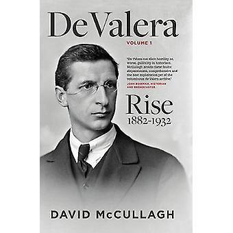 De Valera - Rise 1882-1932 by David McCullagh - 9780717155866 Book