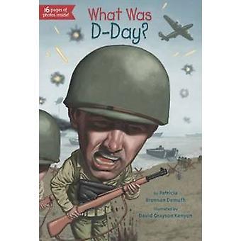 Wat Was D-Day? door Patricia Brennan Demuth - 9780448484075 boek