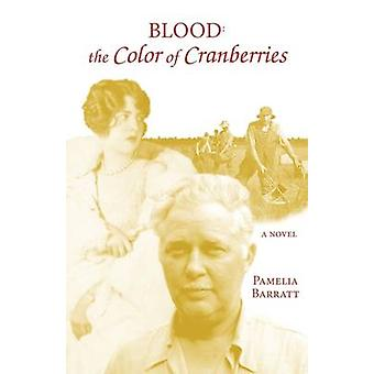 Blood The Color of Cranberries by Barratt & Pamelia