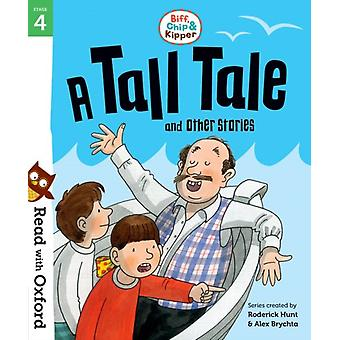 Read with Oxford Stage 4 Biff Chip and Kipper A Tall Tal by Roderick Hunt