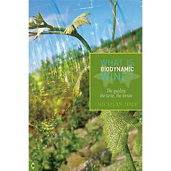 What is Biodynamic Wine  The Quality the Taste the Terroir by Nicholas Joly