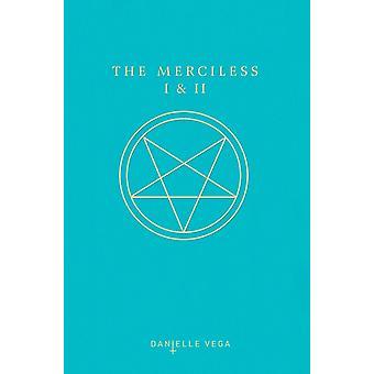 Merciless I  II by Danielle Vega