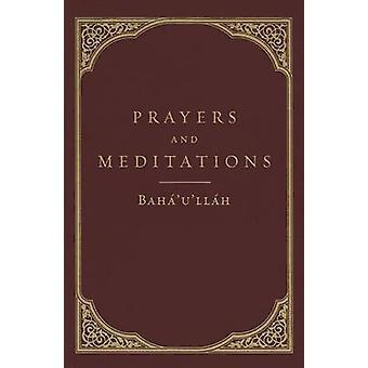 Prayers and Meditations by Baha'u'llah - 9781618510228 Book