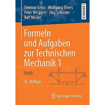 Formeln Und Aufgaben Zur Technischen Mechanik 1  Statik by Dietmar Gross & Wolfgang Ehlers & Peter Wriggers & J rg Schr der & Ralf M ller