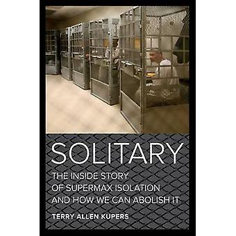 Solitary by Terry A. Kupers