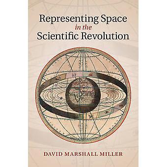 Reprezentowanie przestrzeni w rewolucji naukowej przez David Marshall Iowa State University Miller